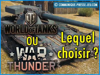 World of Tanks ou War Thunder ? Quel est le jeu qu'il faut choisir ?