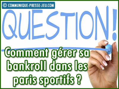Comment gérer sa bankroll dans les paris sportifs ?