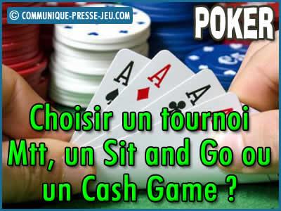Poker : choisir un tournoi Mtt, un Sit and Go ou un Cash Game ?