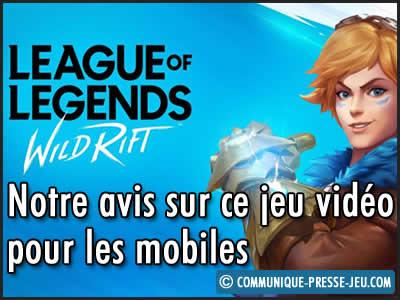 League of Legends Wild Rift sur mobile, notre avis sur ce jeu vidéo.