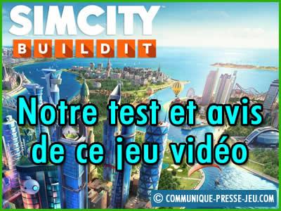 SimCity Buildit sur mobile, notre test et avis sur ce jeu vidéo.