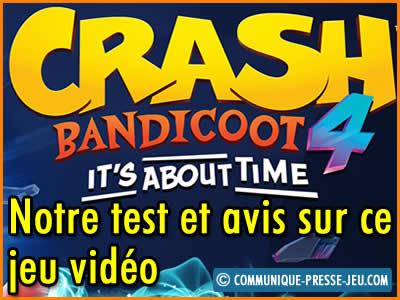Crash Bandicoot 4 It's About Time, notre test et avis sur ce jeu vidéo.