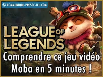 League of Legends, comprendre ce jeu vidéo Moba en 5 minutes !