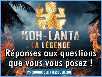 Koh-Lanta, réponses aux questions que vous vous posez sur ce jeu d'aventure !