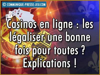 Casinos en ligne : les légaliser une bonne fois pour toutes ? Explications !